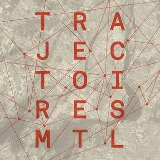 Trajectoires Montréal - Colloque interdisciplinaire
