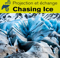 Projection et échange: «Chasing Ice»