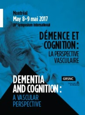 Symposium du GRSNC- «Dementia and Cognition: a Vascular Perspective»