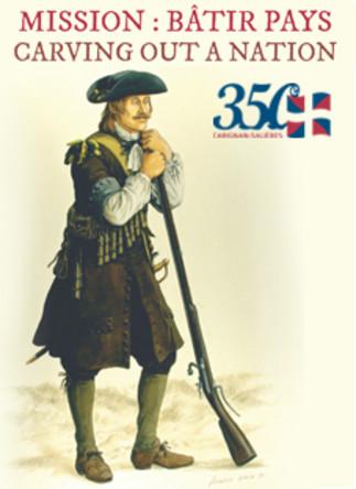 Mission : Bâtir Pays - 350e anniversaire de l'arrivée du régiment de Carignan-Salières