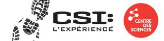 CSI: L'expérience