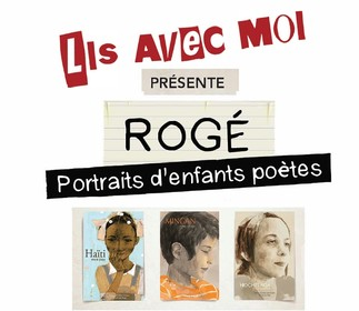 Rogé : portraits d'enfants poètes