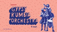 Gypsy Kumbia Orchestra | Les Jardineries