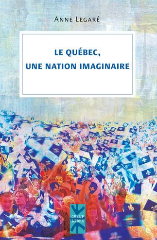 Causerie : Le Québec, une nation imaginaire