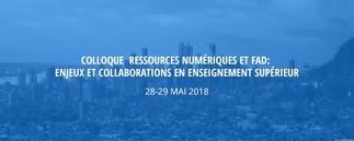Colloque Ressources numériques et FAD: enjeux et collaborations en enseignement supérieur