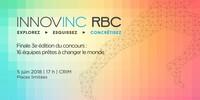 Finale 3e édition du concours Innovinc. RBC - Concrétisez