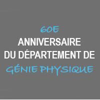 60e anniversaire du Département de génie physique
