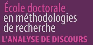École doctorale en méthodologies de recherche - L'ANALYSE DE DISCOURS