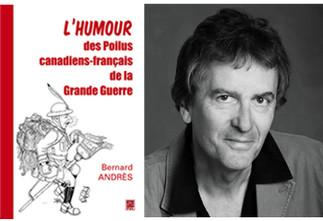 Conférence «La fine fleur de l'humour en 14-18: témoignage de soldats canadiens-français» par Bernard Andrès