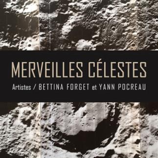 Exposition - «Merveilles célestes - Bettina Forget et Yann Pocreau»