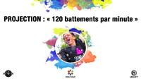 Projection : « 120 battements par minute »