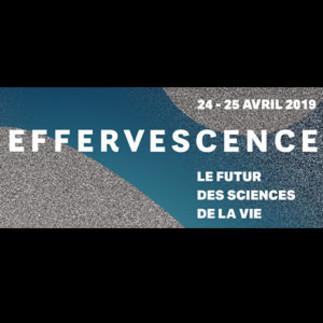 Effervescence - Le futur des sciences de la vie
