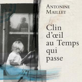 Clin d'œil au Temps qui passe | Rencontre avec Antonine Maillet