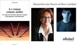 Le roman comme atelier - Lise Gauvin et Kevin Lambert