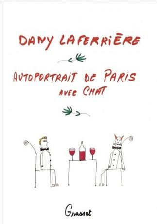 DANY LAFERRIÈRE :  AUTOPORTRAIT DE PARIS AVEC  CHAT / SELF-PORTRAIT OF PARIS  WITH CAT