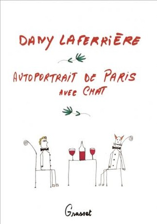 DANY LAFERRIÈRE :  AUTOPORTRAIT DE PARIS AVEC  CHAT / SELF-PORTRAIT OF PARIS  WITH CAT