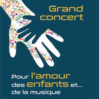 Grand concert -  «Pour l'amour des enfants et… de la musique»
