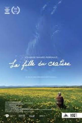 La fille du cratère. Nadine Beaudet et Danic Champoux. Documentaire ONF. 2018. 75 minutes