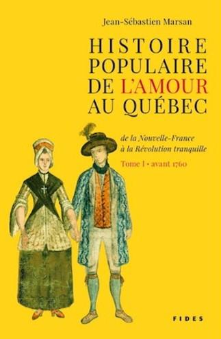 Histoire populaire de l'amour au Québec