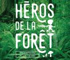 Héros de la forêt