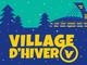Week-end d'ouverture du Village d'hiver V