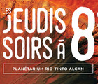 $8 Thursday evenings at the Planétarium Rio Tinto Alcan