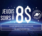 $8 Thursday evenings at the Planétarium Rio Tinto Alcan