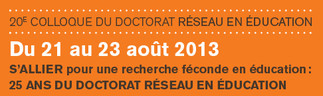 20e colloque du doctorat réseau en éducation