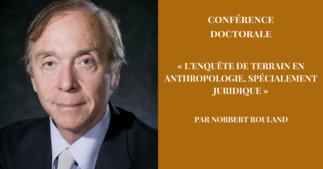 Conférence doctorale: «L'enquête de terrain en anthropologie, spécialement juridique»
