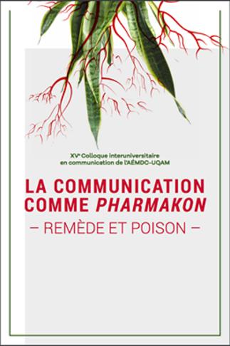 XVe Colloque interuniversitaire en communication de l'AEMDC: «La communication comme pharmakon – remède et poison»