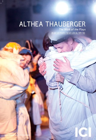 Conférence ICI: «The Work of the Plays» d'Althea Thauberger