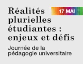 Journée de la pédagogie universitaire de l'UQAM: «Réalités plurielles étudiantes: Enjeux et défis»