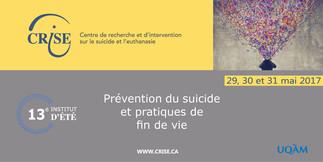 Institut d'été du CRISE 2017: «Prévention du suicide et pratiques de fin de vie»