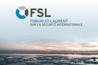 3e édition du Forum St-Laurent sur la sécurité internationale