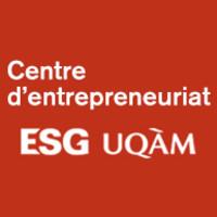 CENTRE D'ENTREPRENEURIAT ESG UQAM - ATELIER MIDI : « L'entrepreneur - L'opportunité - L'équipe - Les ressources »
