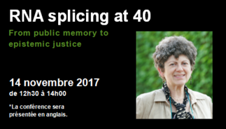 Conférence: «RNA splicing at 40: From Public Memory to Epistemic Justice»