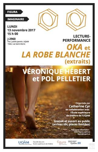 Lecture-performance: «Oka et La robe blanche» (extraits), de Véronique Hébert et Pol Pelletier