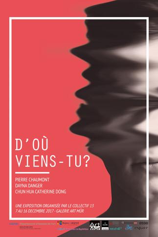 Exposition: «D'où viens-tu?» avec les artistes Pierre Chaumont, Dayna Danger et Chun Hua Catherine Dong